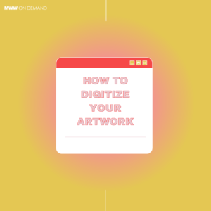How to Digitize Your Artwork
